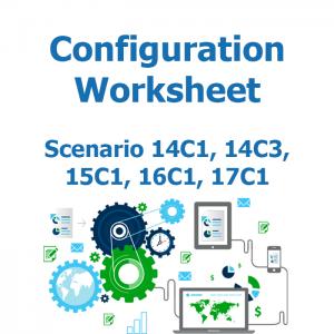 Configuration worksheet v2 for scenario 14C1, 14C3, 15C1, 16C1, 17C1