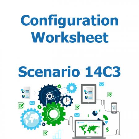 Configuration worksheet v2 - Scenario 14C3