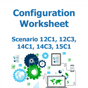 Configuration worksheet v2 for scenario 12C1, 12C3, 14C1, 14C3, 15C1
