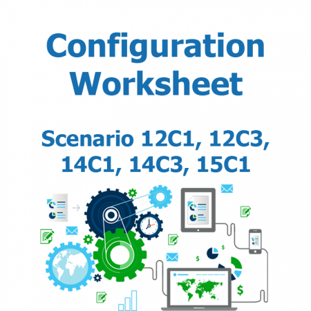 Configuration worksheet v2 - Scenario 12C1, 12C3, 14C1, 14C3, 15C1